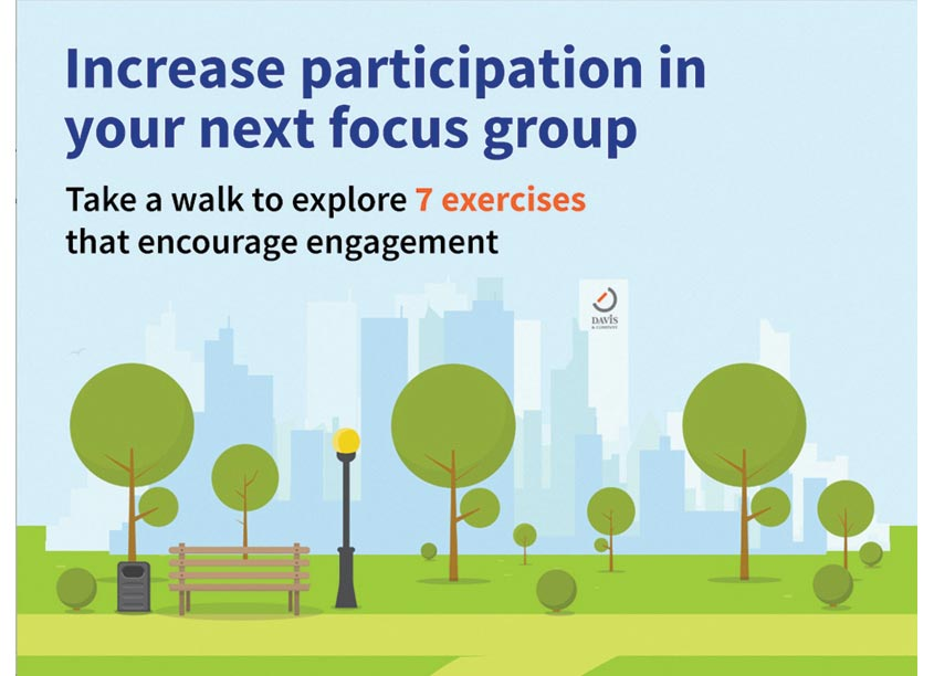 Davis & Company Increase Participation In Your Next Focus Group