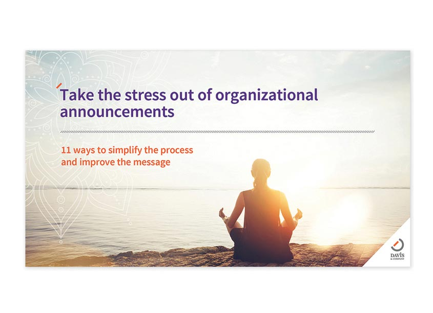 Take The Stress Out Of Organizational Announcements Guide by Davis & Company