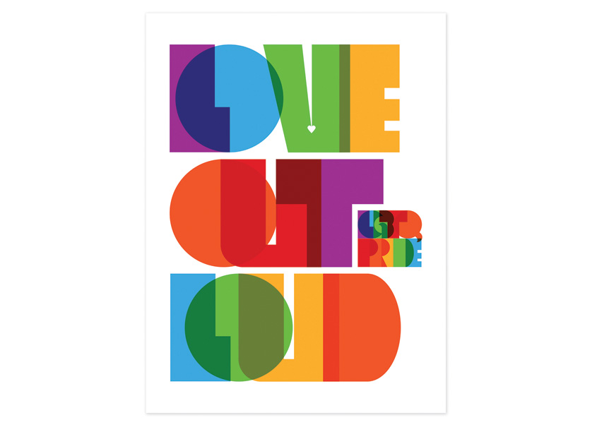 Love Out Loud LGBTQ Pride Poster by 80east Design
