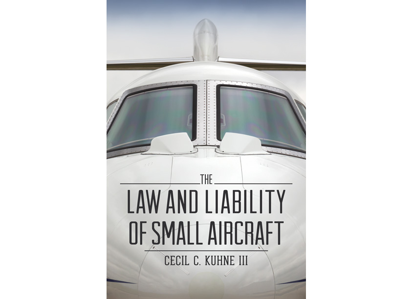 The Law and Liability of Small Aircraft by American Bar Association