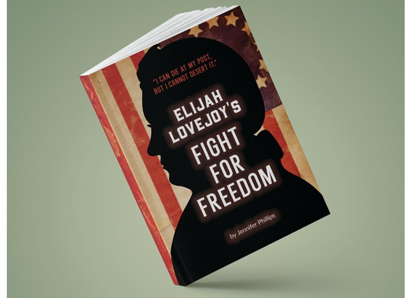 Leave It to 'Berta Elijah Lovejoy's Fight for Freedom by Jennifer Phillips