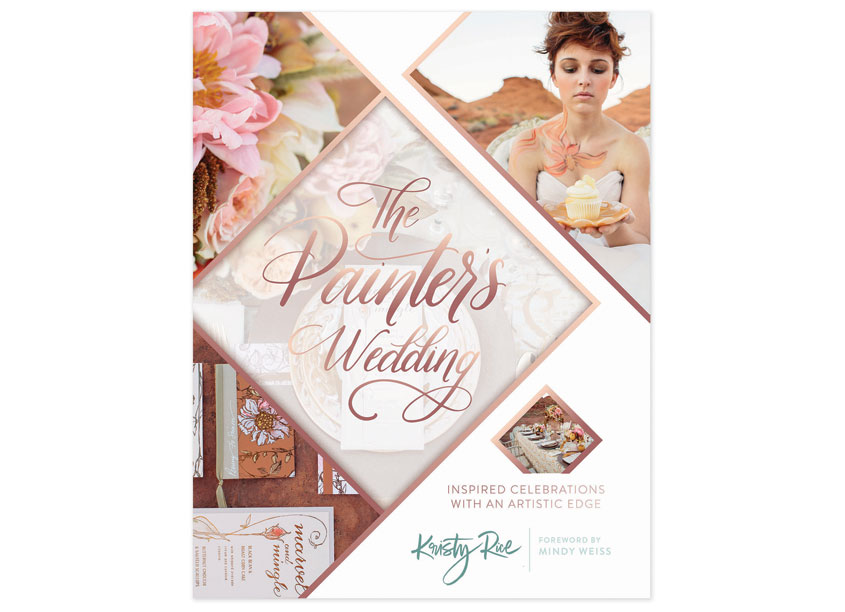 Schiffer Publishing, Ltd. The Painter's Wedding: Inspired Celebrations With An Artistic Edge