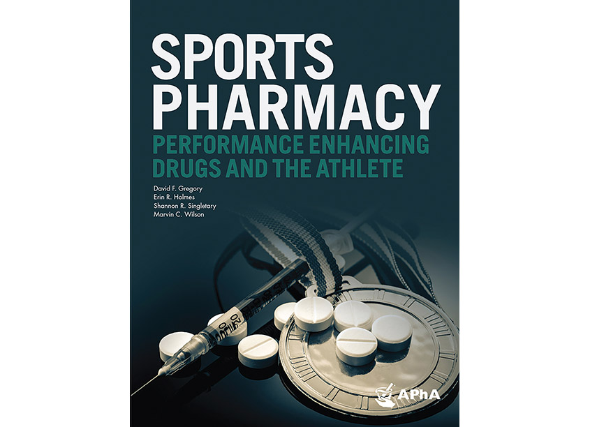 Sports Pharmacy: Performance Enhancing Drugs And The Athlete by American Pharmacists Association